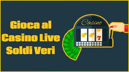 Gioca al Casino Live Soldi Veri