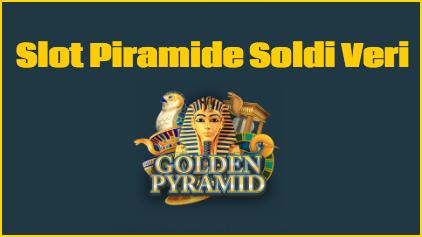 Slot Piramide Soldi Veri